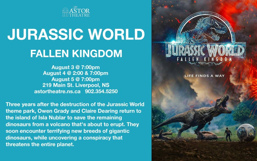 Jurassic World Fallen Kingdom - Fri @ 7pm, Sat @ 2&7pm, Sun @ 7pm @ Astor Theatre