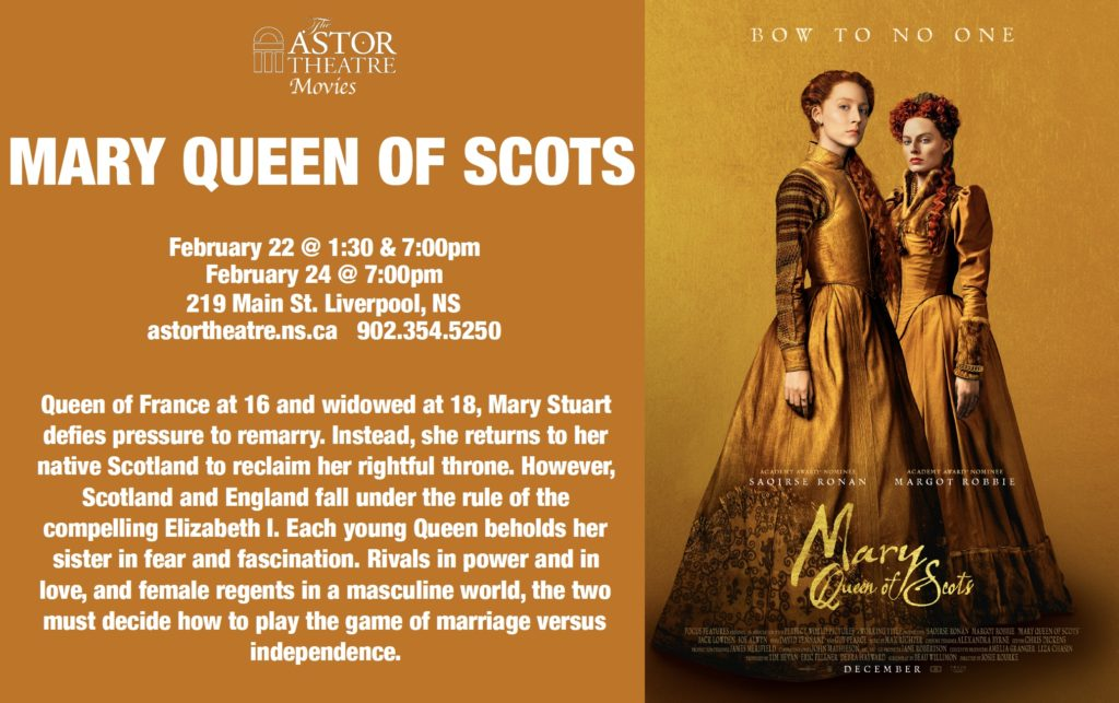 Mary Queen of Scots - Feb.22@1:30&7pm, Feb.24@7pm @ Astor Theatre