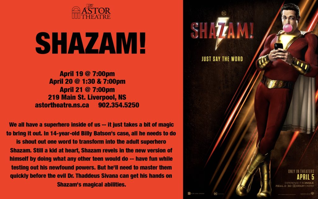 Shazam! Apr. 19@7pm, Apr.20 @ 1:30 & 7pm, Apr.21 @ 7pm @ Astor Theatre