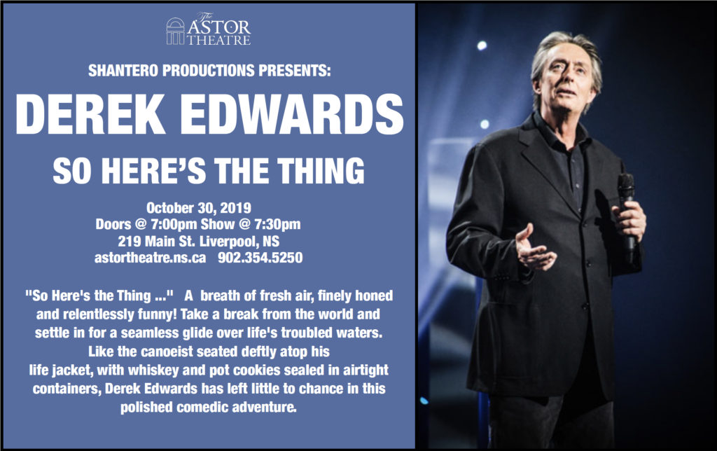"DEREK EDWARDS - "" So Here's The Thing..."" @ Astor Theatre"