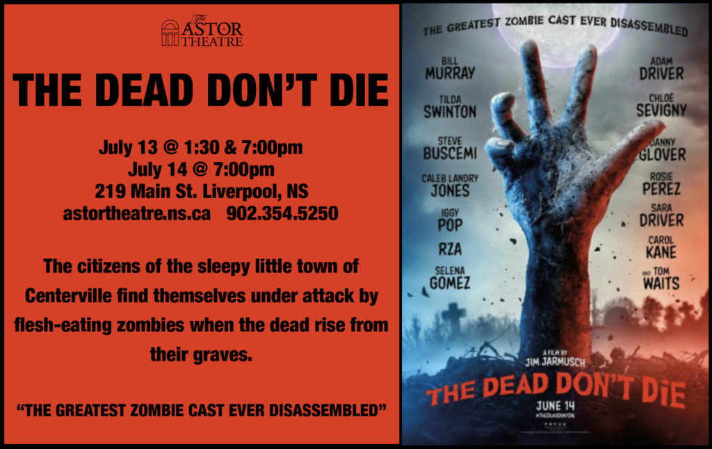 The Dead Don't Die - July 13 @ 1:30 & 7pm, July 14 @ 7pm @ Astor Theatre