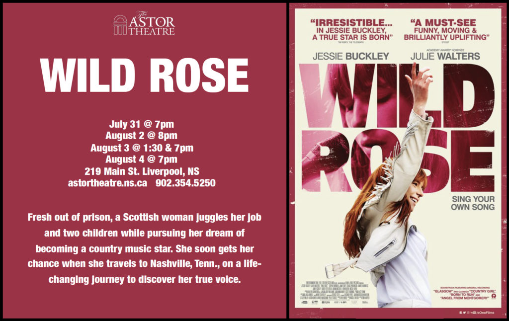 Wild Rose -July 31 @ 7pm, Aug 2 @ 8pm, Aug 3 @ 1:30 & 7pm, Aug 4 @ 7pm @ Astor Theatre