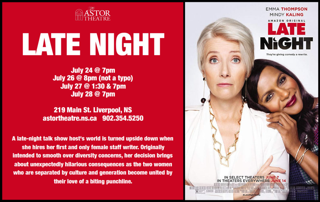 Late Night - July 24 @ 7pm, July 26 @ 8pm, July 27 @ 1:30 & 7pm, July 28 @ 7pm @ Astor Theatre
