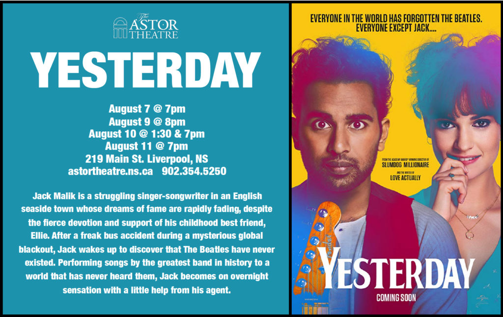 Yesterday - Aug.7 @ 7pm, Aug.9 @ 8pm, Aug.10 @ 1:30 & 7pm, Aug.11 @ 7pm @ Astor Theatre