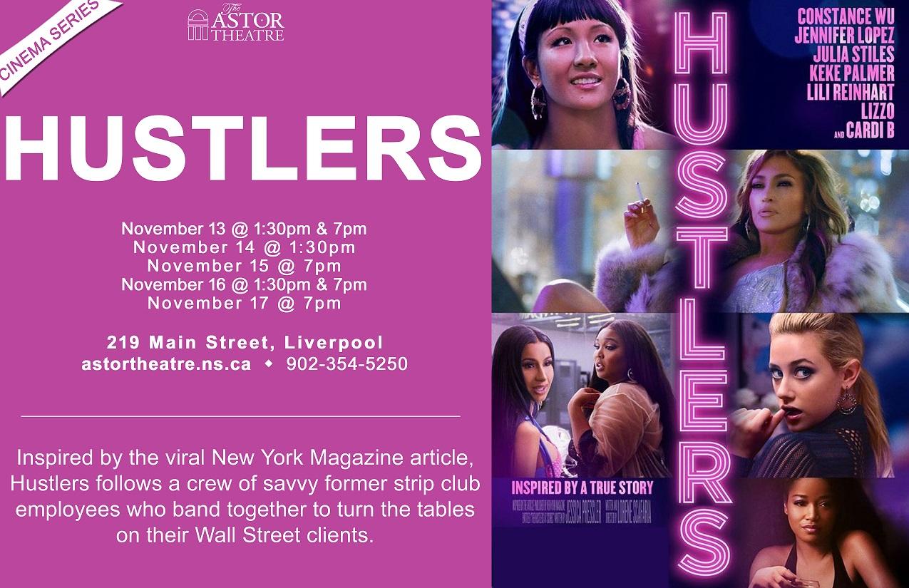 Hustlers Nov. 13 & 16 @ 1:30 & 7pm, Nov.15&17 @ 7pm & Nov 14 @1:30pm @ Astor Theatre
