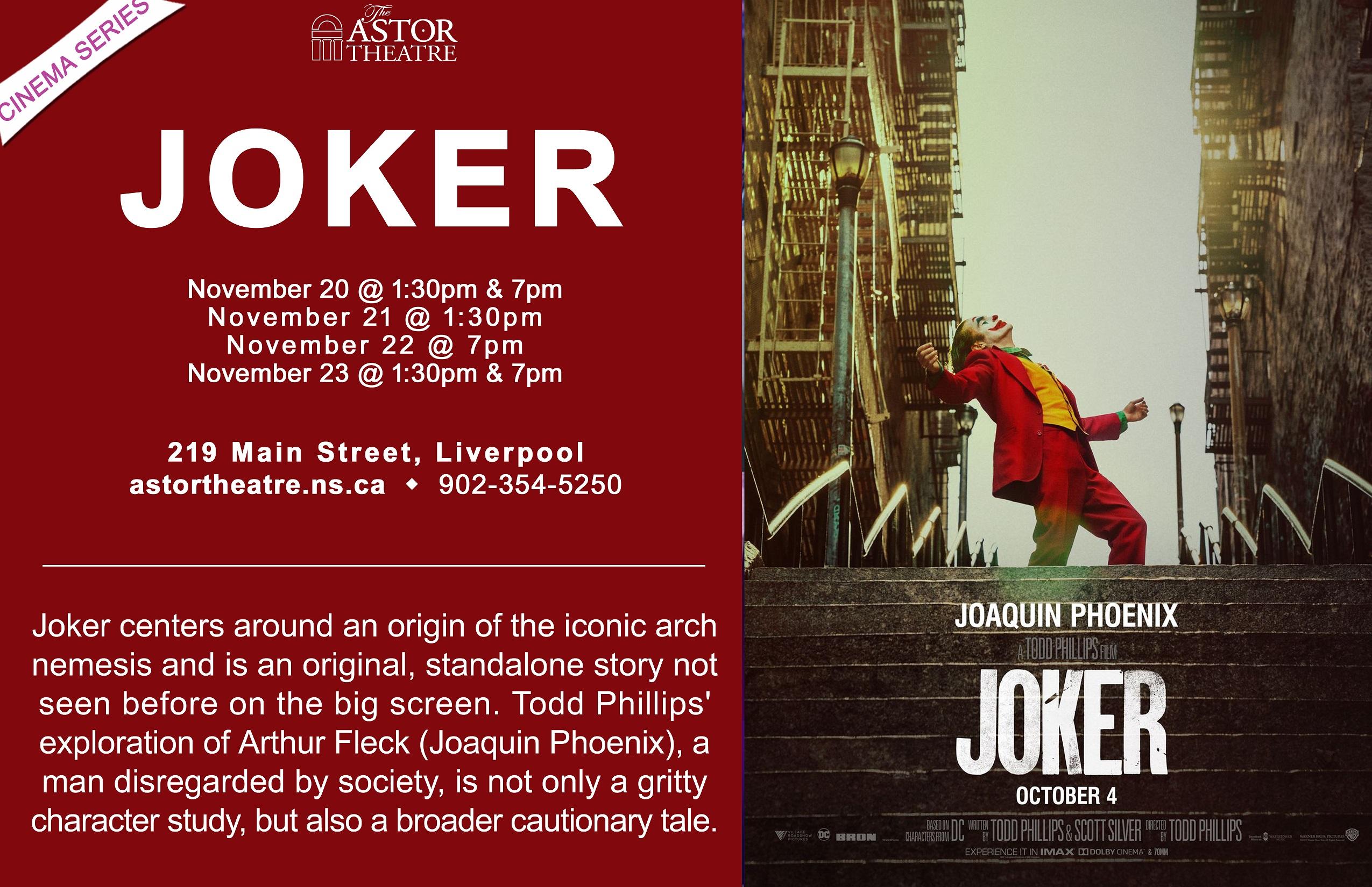 Joker - Nov. 20 & 23 1:30 & 7pm, Nov. 21 @ 1:30pm & Nov 22 @ 7pm @ Astor Theatre